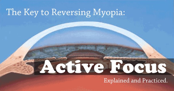 Active Focus – Key To Reversing Myopia